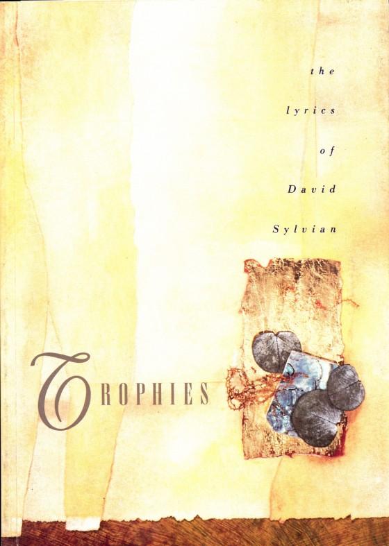 David Sylvian Trophies (The Lyrics of David Sylvian)Opium (Arts) Ltd 1988Design by Vaughan Oliver (V23) image by Mills