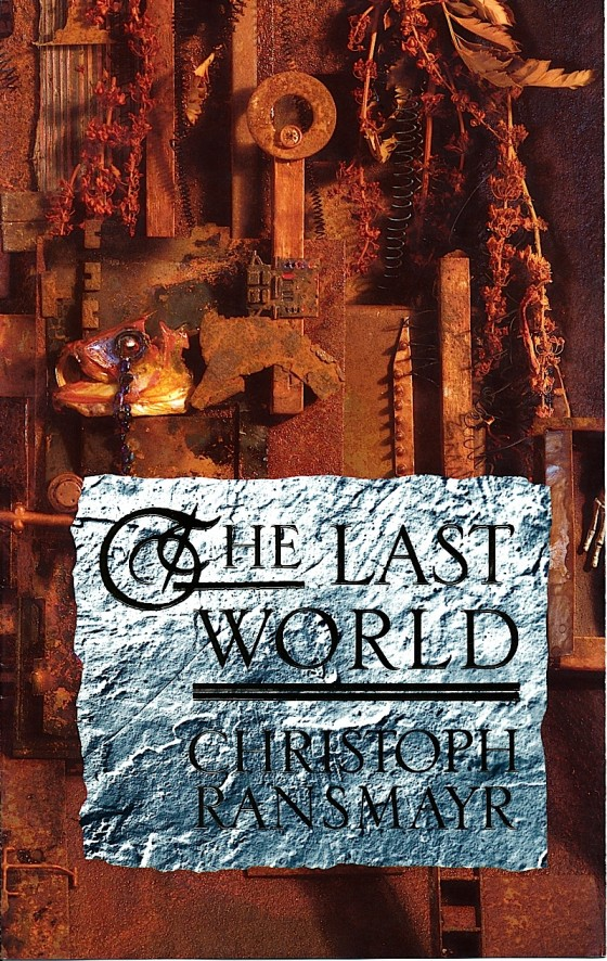 Christoph Ransmayr, The Last World Chatto & Windus 1990