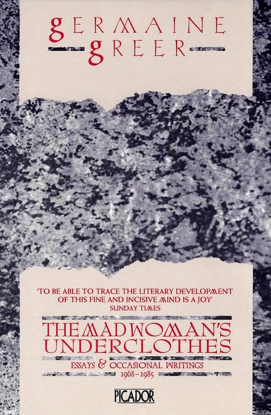 Germaine Greer, The Madwoman's Underwear Picador 1986