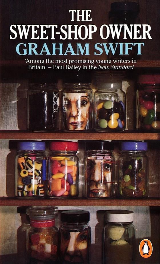Graham Swift, The Sweetshop Owner Penguin Books 1981