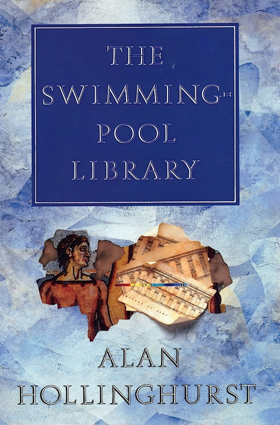 Alan Hollinghurst, The Swimming Pool Library Chatto & Windus 1988
