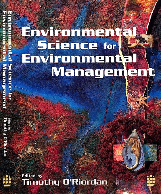 Timothy O'Riordan Ed, Environmental Science for Environmental Management Longman 1994