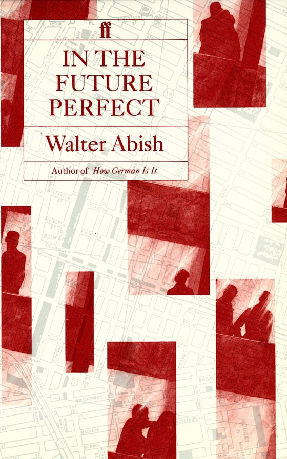 Walter Abish, In The Future Perfect Faber & Faber 1984