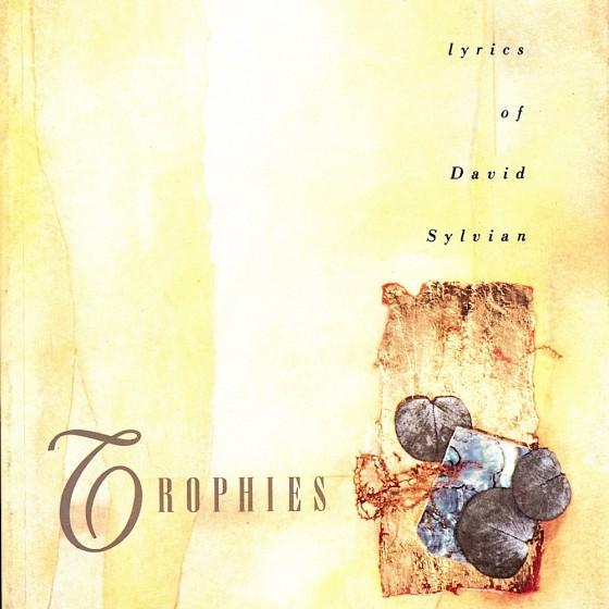 David Sylvian: Trophies (The Lyrics of David Sylvian) Opium (Arts) Ltd (1988) Design by Vaughan Oliver, images by Mills