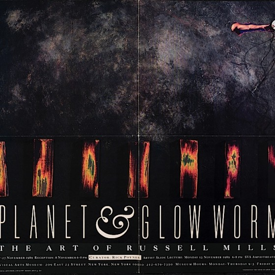 Planet & Glow-Worm: The Art of Russell Mills Exhibition poster for exhibition at Visual Arts Museum, School of Visual Arts, New York USA, 1989 Art by Russell Mills; design by Sheri G. Lee