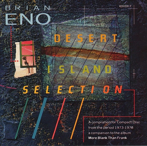 Brian Eno Desert Island Selection EG Records 1986 Design by Malcolm Garrett (AI) images by Mills