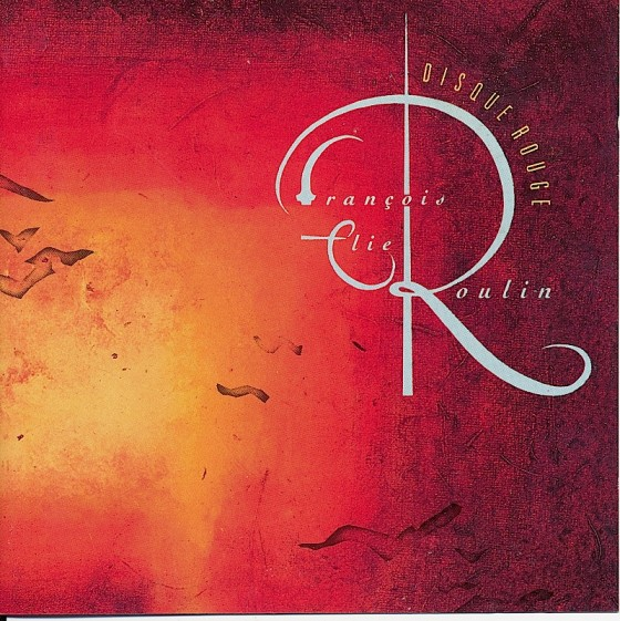 Francois Elie Roulin Disque Rouge Opal Records/Warner Brothers 1989 Art and design by Mills