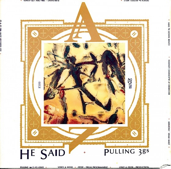 "He Said Pulling 3gs (7"" single) Mute Records 1986 Design by Mills images by Sven"