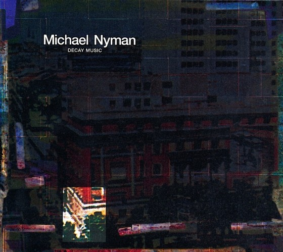 Michael Nyman Decay Music (Re-master)Virgin Records 2004Design by Mills co-design by Michael Webster