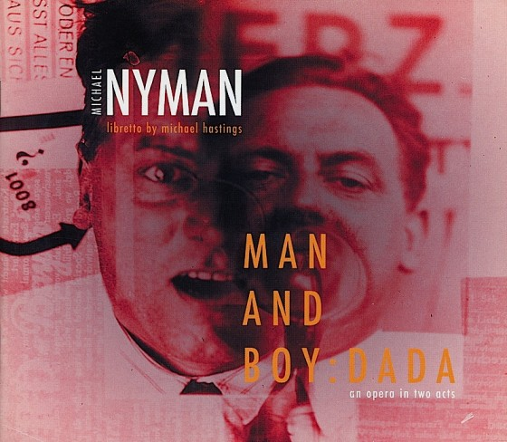 Michael Nyman Man and Boy: DadaMN Records 2005Cover photograph by El Lissitsky Design by Mills co-design by Michael Webster