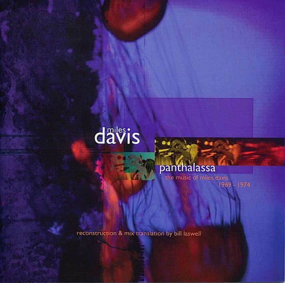 Miles Davis, Panthalassa (Reconstruction & mix translation by Bill Laswell)Columbia Records USA 1997Art & design by Mills co-design by Mike Webster