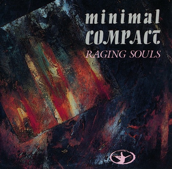 Minimal Compact Raging Souls Crammed Discs 1985 Art and design by Mills