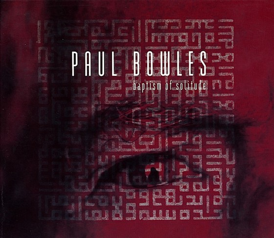 Paul Bowles, Baptism Of Solitude (redesigned) Meta Records USA 1995 Art and design by Mills co-design by Michael Webster