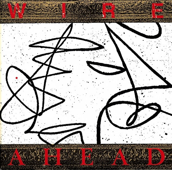 """Wire, Ahead (7"""" single) Mute Records,1987, Art and design by Mills, co-design by Dave Coppenhall, image by Sven"""