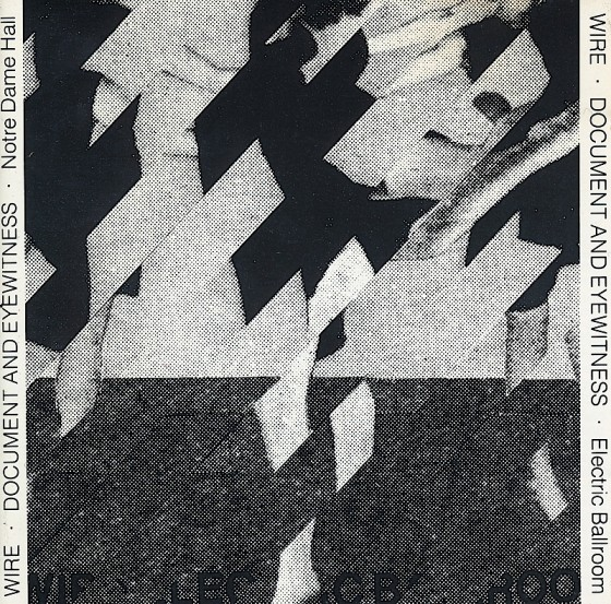 Wire, Document and Eyewitness Rough Trade,1980 and Mute Records, 1991 Art and design by BC Gilbert
